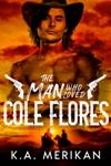 The Man Who Loved Cole Flores
